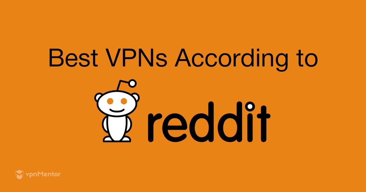3 VPN KOCHANE przez użytkowników Reddit w 2019 r  (VPN z
