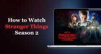 Jak oglądać sezon 2 Stranger Things z dowolnej lokalizacji?